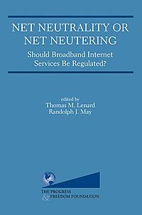 Net Neutrality or Net Neutering