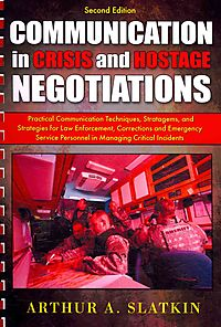 Communication in Crisis and Hostage Negotiations