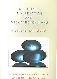 Medicine, Malpractice and Misapprehensions