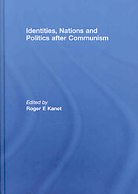 Identities, Nations and Politics After Communism