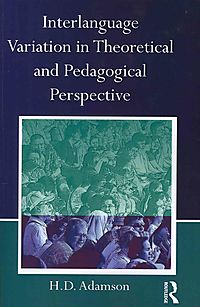 Interlanguage Variation in Theoretical and Pedagogical Perspective