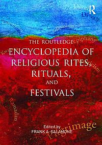 The Routledge Encyclopedia of Religious Rites, Rituals and Festivals