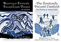 The Emotionally Focused Casebook/ Becoming an Emotionally Focused Couple Therapist