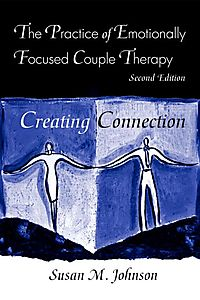 Practice of Emotionally Focused Marital Therapy