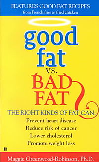 Good Fat Vs. Bad Fat