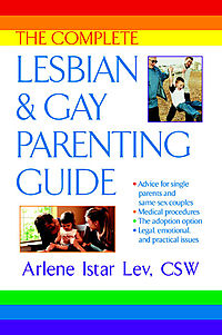 The Complete Lesbian & Gay Parenting Guide