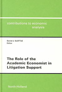 The Role of the Academic Economist in Litigation Support