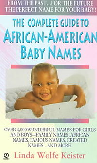 The Complete Guide to African-American Baby Names