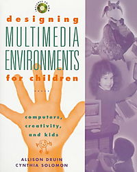 Designing Multimedia Environments for Children