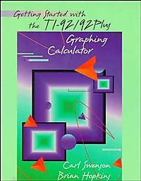Getting Started With the Ti-92/92 Plus Graphing Calculator