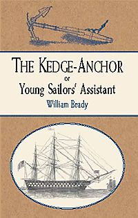 The Kedge-Anchor or Young Sailors' Assistant