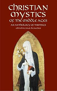 Christian Mystics Of Of The Middle Ages
