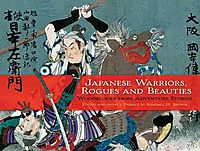 Japanese Warriors, Rogues and Beauties