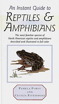 An Instant Guide to Reptiles and Amphibians
