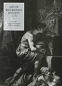 Art in Bourgeois Society, 1790-1850