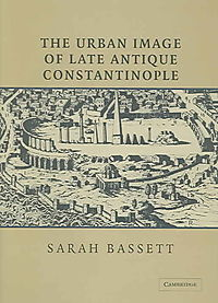 The Urban Image of Late Antique Constantinople