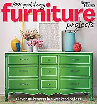 Better Homes and Gardens 150+ Quick & Easy Furniture Projects