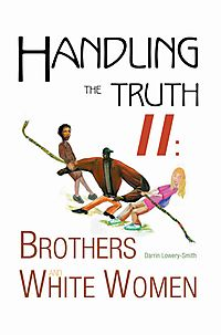 Handling the Truth II: Brothers and White Women
