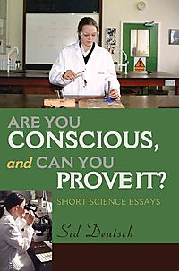 Are You Conscious, and Can You Prove It