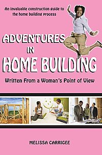 Adventures in Home Building:written from