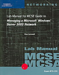 Lab Manual for Mcse Guide to Managing a Microsoft Windows Server 2003 Network