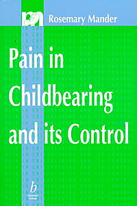Pain in Childbearing and Its Control