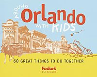 Fodor's Around With Kids Orlando