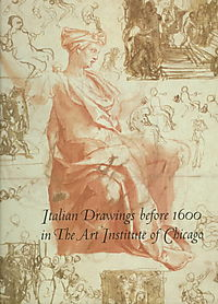 Italian Drawings Before 1600 in the Art Institute of Chicago