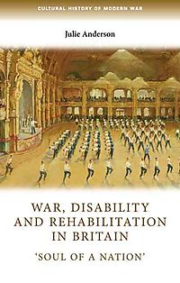 War, Disability and Rehabilitation in Britain