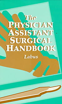 The Physician Assistant Surgical Handbook