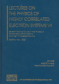Lectures on the Physics of Highly Correlated Electron Systems VII