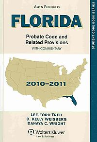 Florida Probate Code and Related Provisions 2010-2011