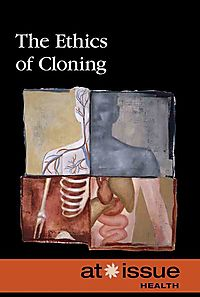 The Ethics of Cloning