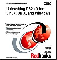 Unleashing DB2 10 for Linux, Unix, and Windows