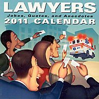 Lawyers: Jokes, Quotes, and Anecdotes 2011 Calendar
