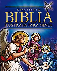 La Biblia Ilustrada para Ninos / The Kingfisher Children's Illustrated Bible