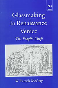 Glassmaking in Renaissance Venice