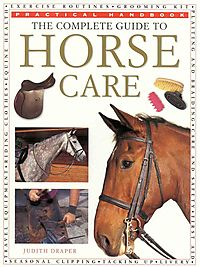 The Complete Guide to Horse Care