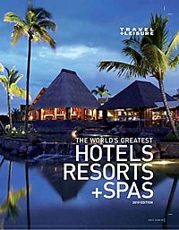Travel + Leisure the World's Greatest Hotels, Resorts, and Spas 2010