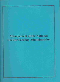 Management of the National Nuclear Safety Administration