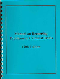 Manual on Recurring Problems in Criminal Trials