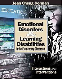 Emotional Disorders & Learning Disabilities in the Elementary Classroom