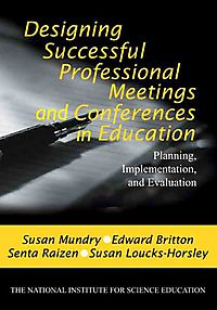 Designing Successful Professional Meetings and Conferences in Education