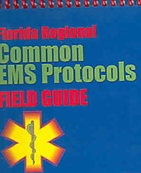 Florida Regional Common Ems Protocols Field Guide