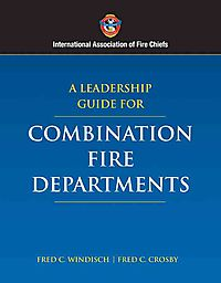 A Leadership Guide for Combination Fire Departments
