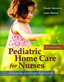 Pediatric Home Care for Nurses