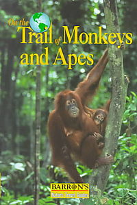 On the Trail of Monkeys and Apes