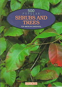 500 Popular Shrubs & Trees for American Gardeners