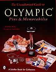 The Unauthorized Guide to Olympic Pins & Memorabilia