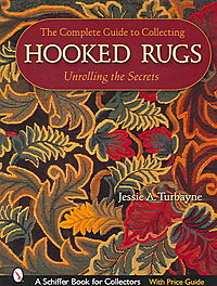 The Complete Guide to Collecting Hooked Rugs